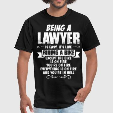 Being A Lawyer ... - Men's T-Shirt