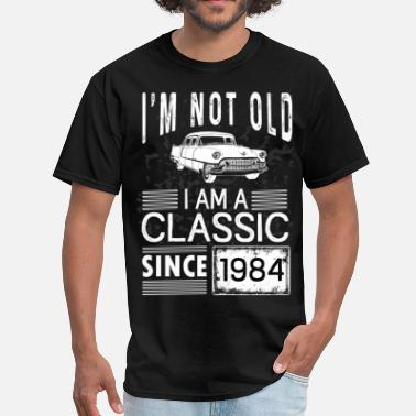 Classic Since 1984 I'm not old I'm a classic since 1984 - Men's T-Shirt