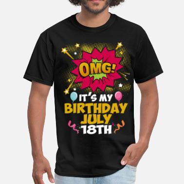 Its My 18th Birthday OMG! Its My Birthday July 18th - Men's T-Shirt