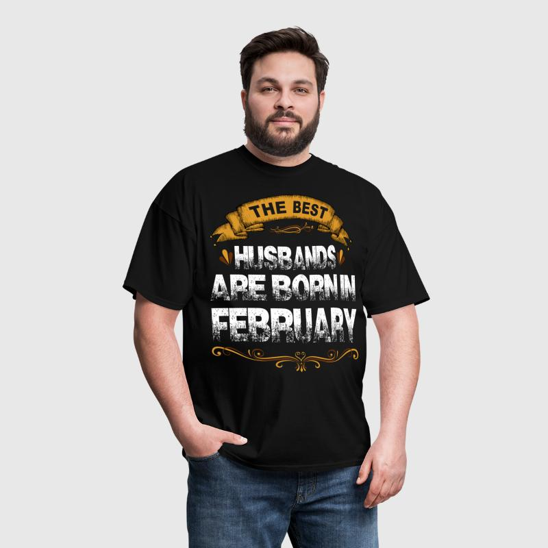 The Best Husbands Are Born In February - Men's T-Shirt