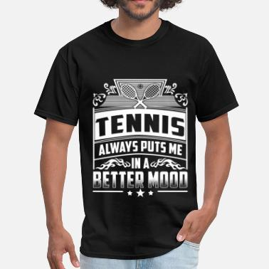 Tits Tennis Player Tennis player - Always puts me in a better mood - Men's T-Shirt