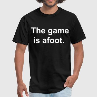 The game is afoot - Sherlock Holmes Quote - Men's T-Shirt