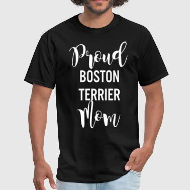 proud boston terrier mom dog mom boston terrier pr - Men's T-Shirt