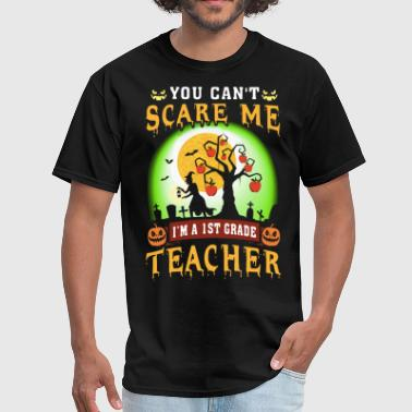 Fuck You Me First you can bot scare me i am a first grade teacher mo - Men's T-Shirt