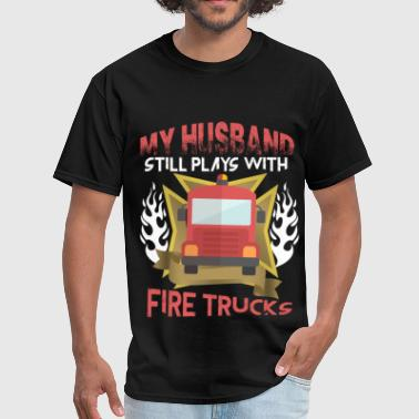 My Husband Still Plays With Fire Trucks T Shirt - Men's T-Shirt