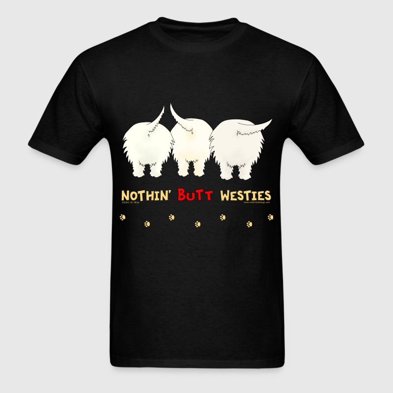 Nothin' Butt Westies T-shirt - Men's T-Shirt