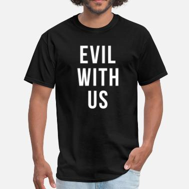 Demon Satire EVIL WITH US - Men's T-Shirt