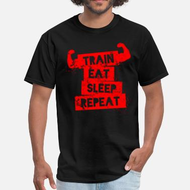 Train, Eat, Sleep, Repeat - Men's T-Shirt