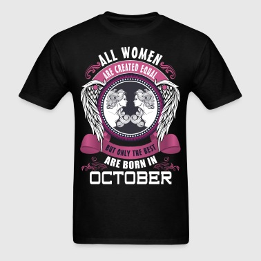 All women are created equal but only the best are - Men's T-Shirt