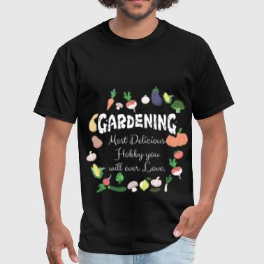 Gardening - Gardening, Next Delicious Hobby - Men's T-Shirt