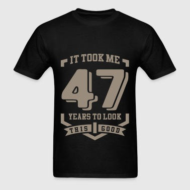 It Took Me 47 Years - Men's T-Shirt