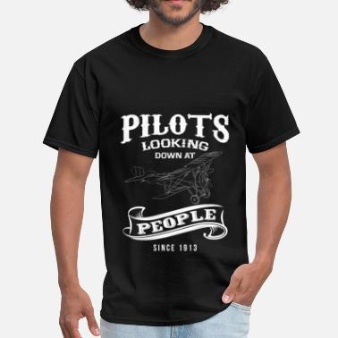 Looking Down On People Pilots look down people - Men's T-Shirt