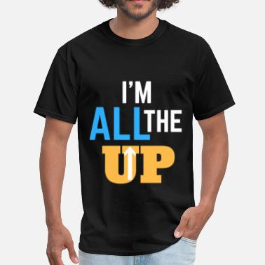 Greek Hip Hop IM ALL THE WAY UP - Men's T-Shirt