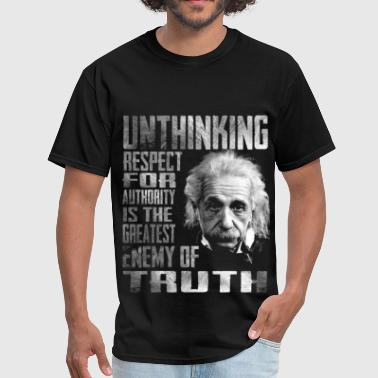 Einstein Einstein Unthinking Respect - Men's T-Shirt