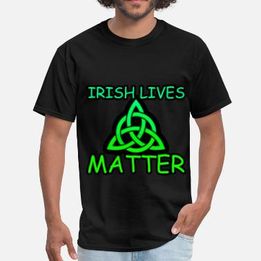 Irish Lives Matter Irish Lives Matter  2 - Men's T-Shirt