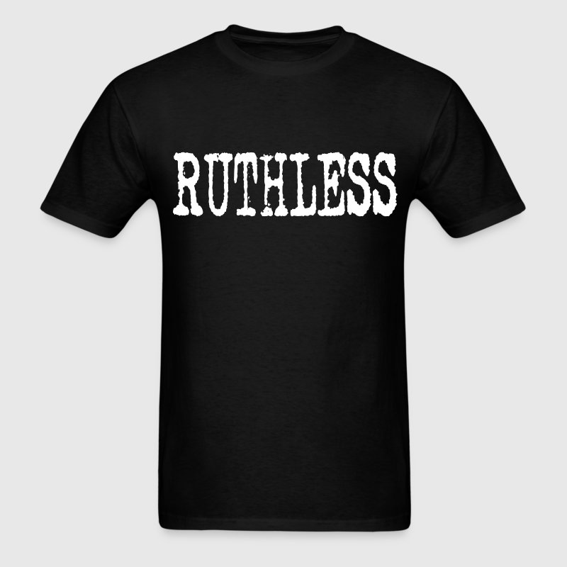 RUTHLESS - Men's T-Shirt