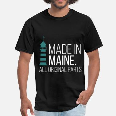 Made In Maine Made In Maine. All original parts - Men's T-Shirt