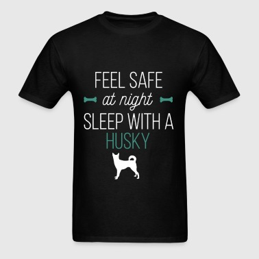 Feel safe at night, Sleep with a husky - Men's T-Shirt