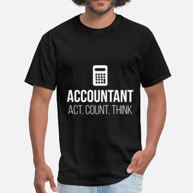 Accounting Act. Count. Think - Men's T-Shirt