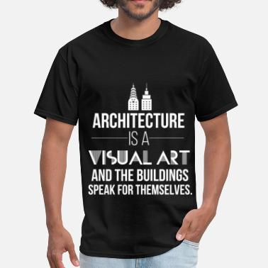 Visual Arts Architecture is a visual art and the buildings spe - Men's T-Shirt