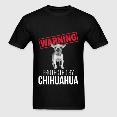 Warning! Protected by Chihuahua - Men's T-Shirt