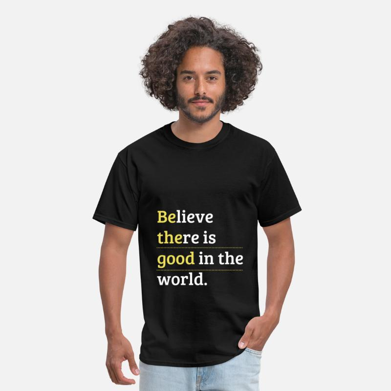 Believe T-shirt T-Shirts - Believe there is good in the world. - Men's T-Shirt black
