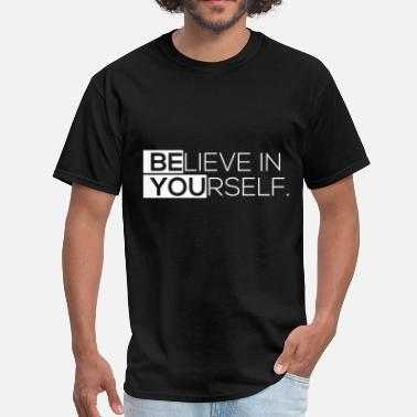 Motivation Believe in yourself. - Men's T-Shirt