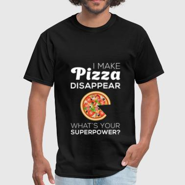 I make pizza disappear. What's your superpower? - Men's T-Shirt