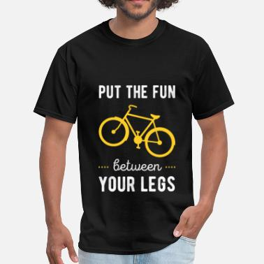 Put The Fun Between Your Legs Put the fun between your legs - Men's T-Shirt