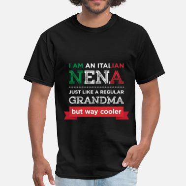 Nena I am an Italian Nena just like a regular grandma b - Men's T-Shirt