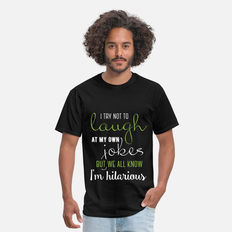 Funny T-shirt T-Shirts - I try not to laugh at my own jokes but we all know - Men's T-Shirt black