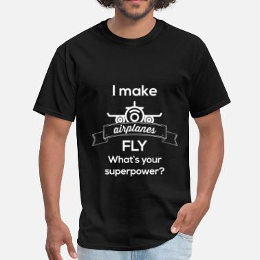 93badbfc Airplane I make airplanes fly. What's your superpower? - Men&. Men's T- Shirt