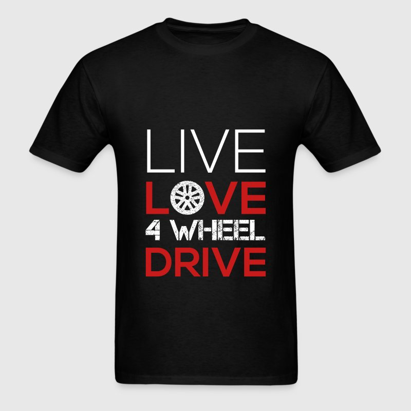 Live, Love 4 Wheel Drive - Men's T-Shirt