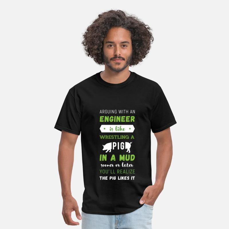Engineer T-Shirts - Arguing With An Engineer Is Like Wrestling a pig i - Men's T-Shirt black