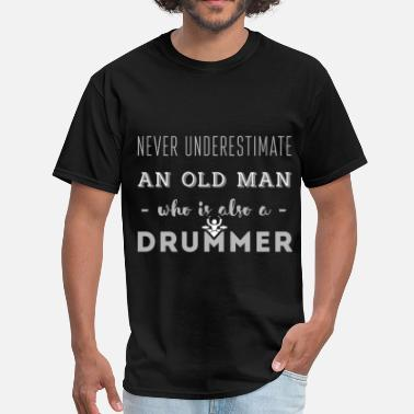 Drumm Never underestimate an old man who is also a drumm - Men's T-Shirt