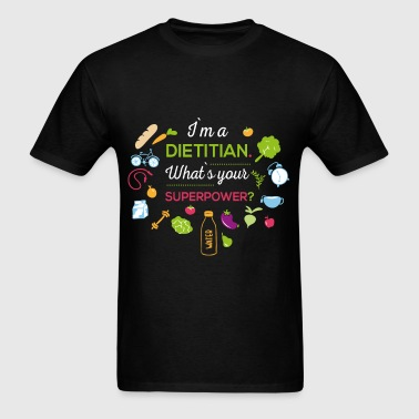 I am a Dietitian what's your superpower? - Men's T-Shirt