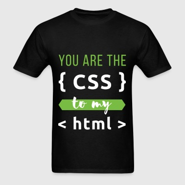 You are the css to my htm - Men's T-Shirt