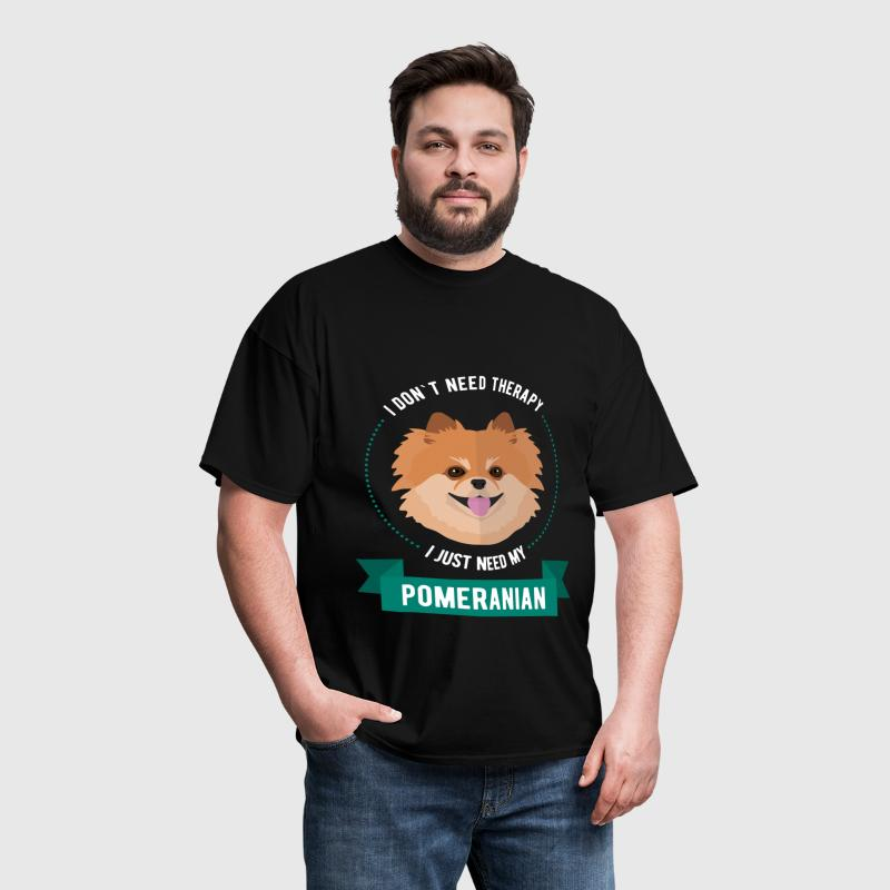 I don`t need therapy. I just need my pomeranian. - Men's T-Shirt