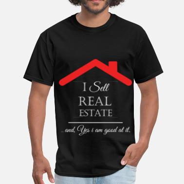 Real Estate I sell real estate... and, yes i am good at it. - Men's T-Shirt