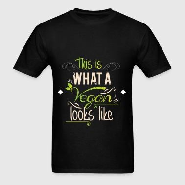This is what a vegan looks like - Men's T-Shirt
