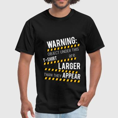 Warning :object under this T-shirt are larger than - Men's T-Shirt