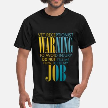 Receptionist Vet receptionist warning to avoid injury do not te - Men's T-Shirt