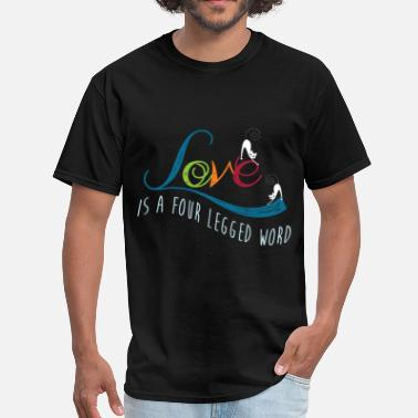 Four Legged Love is a four legged word - Men's T-Shirt