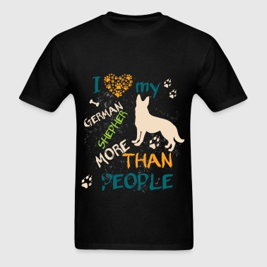 I love my german shepherd more than people - Men's T-Shirt