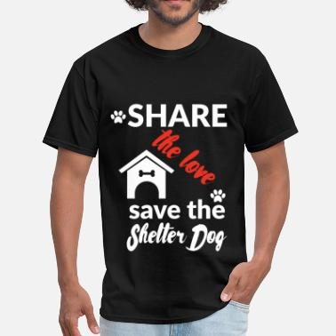 Shelter Share the love save the shelter dog  - Men's T-Shirt