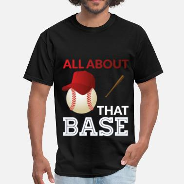 All About That Base All about that base - Men's T-Shirt