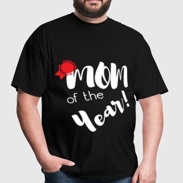 Mom of the year - Men's T-Shirt