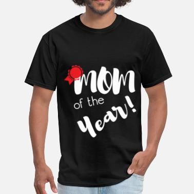 Mom Of The Year Mom of the year - Men's T-Shirt