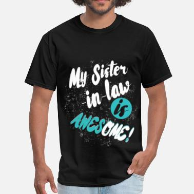 Sister In Law My sister-in-law is awesome! - Men's T-Shirt