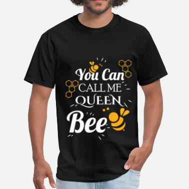 Queen Bee You can call me queen bee - Men's T-Shirt